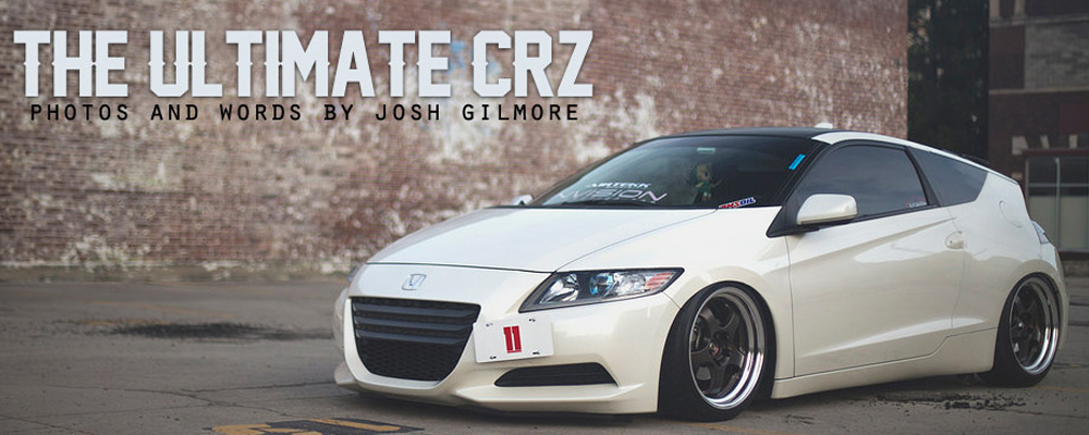 The Ultimate CRZ | Ashli's CRZ for Lowered Lifestyle