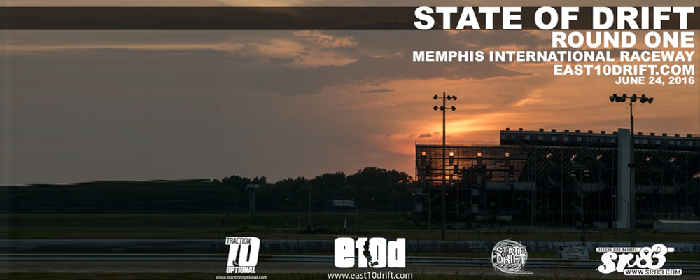 State of Drift ¦ Round 1 ¦ Memphis International Raceway